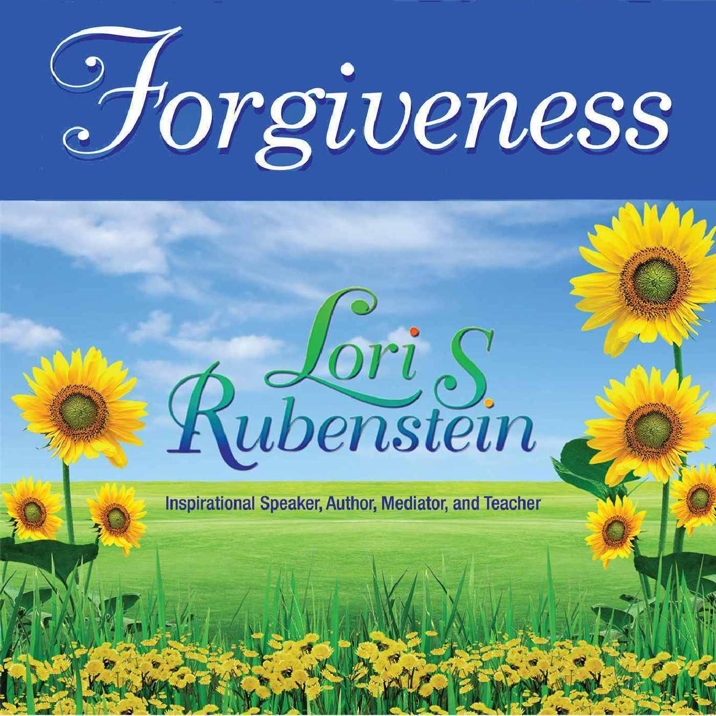 The Forgiveness Teachings with Lori Rubenstein JD, CPC